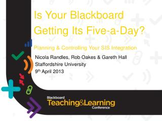 Is Your Blackboard Getting Its Five-a-Day?  Planning & Controlling Your SIS Integration