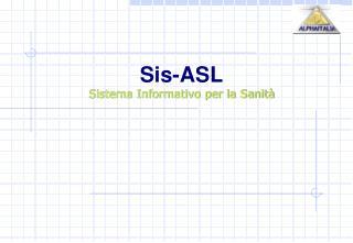 Sis-ASL Sistema Informativo per la Sanità