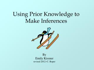 Using Prior Knowledge to Make Inferences