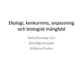 Ekologi, konkurrens, anpassning och biologisk mångfald