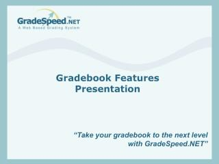"""Take your gradebook to the next level with GradeSpeed.NET"""
