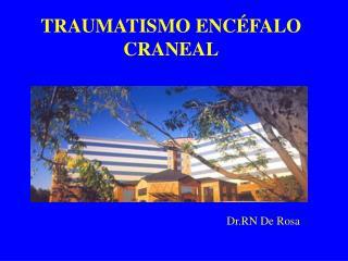 TRAUMATISMO ENCÉFALO CRANEAL