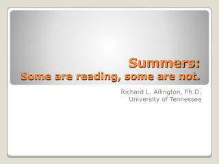 Summers: Some are reading, some are not.