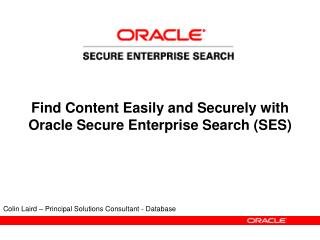 Find Content Easily and Securely with Oracle Secure Enterprise Search (SES)