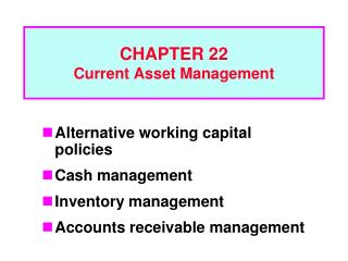 CHAPTER 22 Current Asset Management