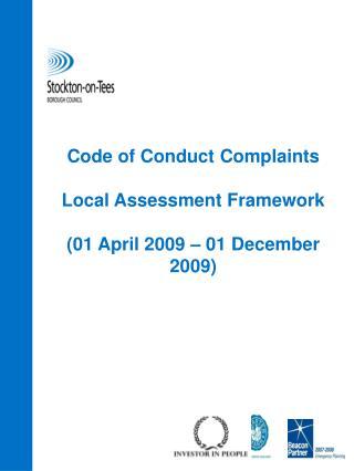 Code of Conduct Complaints  Local Assessment Framework (01 April 2009 – 01 December 2009)