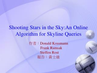 Shooting Stars in the Sky:An Online Algorithm for Skyline Queries