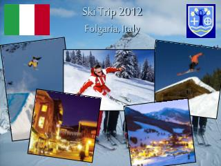 Ski Trip 2012 Folgaria, Italy