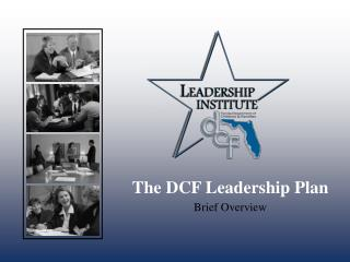 The DCF Leadership Plan