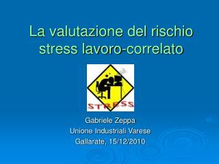 La valutazione del rischio stress lavoro-correlato