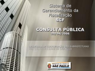 Sistema de Gerenciamento da Fiscalização SGF CONSULTA PÚBLICA 25/04/2006