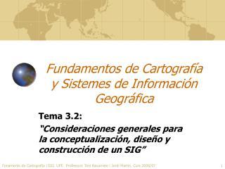 Fundamentos de Cartografía  y Sistemes de Información Geográfica