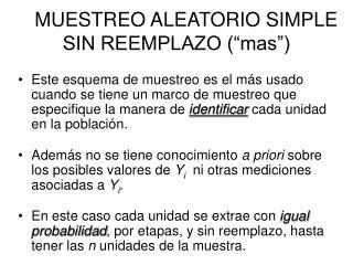 "MUESTREO ALEATORIO SIMPLE SIN REEMPLAZO (""mas"")"