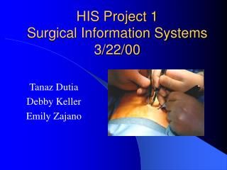 HIS Project 1 Surgical Information Systems 3/22/00