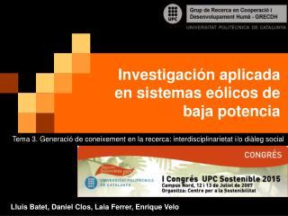 Investigaci n aplicada en sistemas e licos de baja potencia