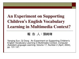 An Experiment on Supporting Children ' s English Vocabulary Learning in Multimedia Context?