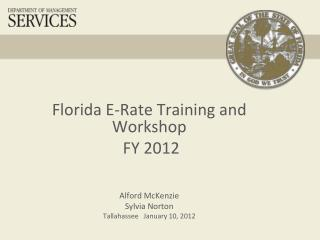 Florida  E-Rate Training and Workshop  FY 2012 Alford McKenzie Sylvia Norton