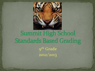 Summit High School Standards Based Grading