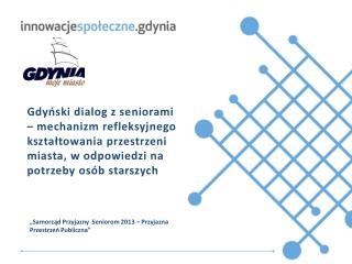 """""""Samorząd Przyjazny  Seniorom 2013 – Przyjazna Przestrzeń Publiczna"""""""