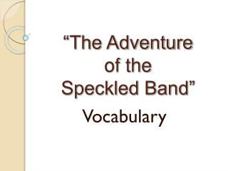 �The Adventure  of the  Speckled Band�