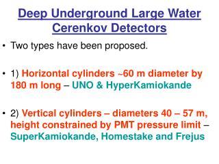 Deep Underground Large Water Cerenkov Detectors