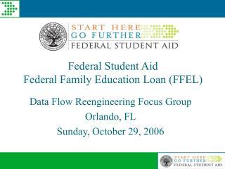 Federal Student Aid  Federal Family Education Loan (FFEL)