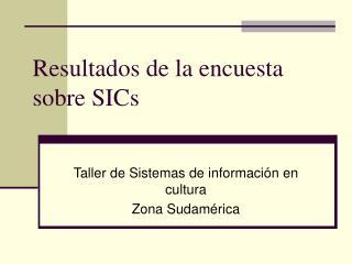 Resultados de la encuesta sobre SICs
