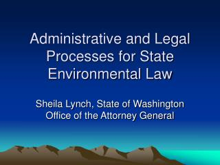 Administrative and Legal Processes for State Environmental Law