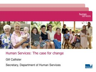 Human Services: The case for change