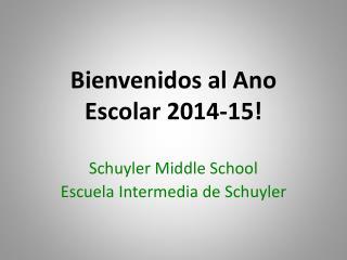 Bienvenidos  al  Ano Escolar  2014-15!