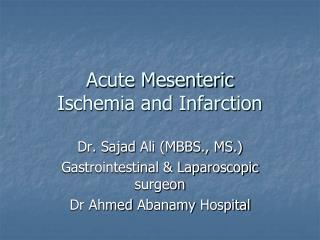 Acute Mesenteric  Ischemia and Infarction