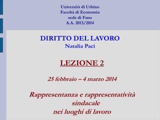 LEZIONE 2 25 febbraio – 4 marzo 2014 Rappresentanza e rappresentatività sindacale