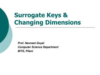Surrogate Keys &  Changing Dimensions