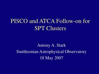 PISCO and ATCA Follow-on for SPT Clusters