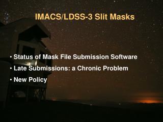 IMACS/LDSS-3 Slit Masks