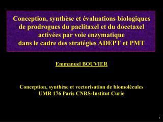Conception, synth se et  valuations biologiques  de prodrogues du paclitaxel et du docetaxel  activ es par voie enzymati