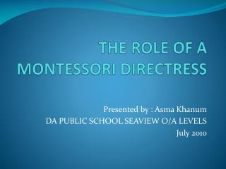 THE ROLE OF A MONTESSORI DIRECTRESS