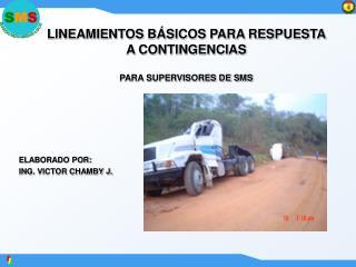 LINEAMIENTOS B�SICOS PARA RESPUESTA  A CONTINGENCIAS PARA SUPERVISORES DE SMS