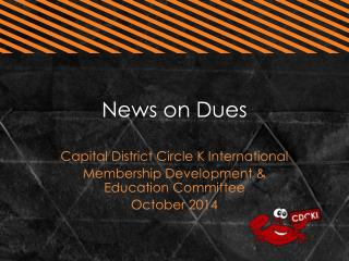 News on Dues
