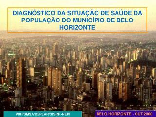 DIAGN�STICO DA SITUA��O DE SA�DE DA POPULA��O DO MUNIC�PIO DE BELO HORIZONTE