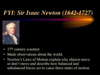 FYI: Sir Isaac Newton (1642-1727)