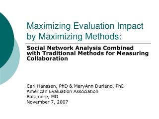 Maximizing Evaluation Impact by Maximizing Methods: