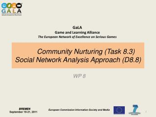Community Nurturing ( Task  8.3) Social Network Analysis Approach (D8.8)