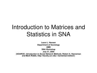 Introduction to Matrices and Statistics in SNA