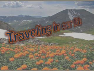 Traveling in our life