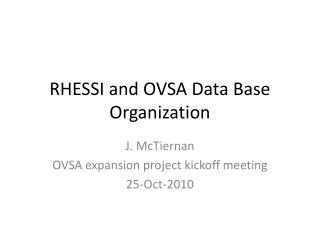 RHESSI and OVSA Data Base Organization