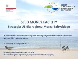 SEED MONEY FACILITY Strategia UE dla regionu Morza Bałtyckiego