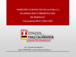 Soc. Gonzalo Fernández C.  ( rpm #996301458. e-mail:  gfcieza@yahoo.es)