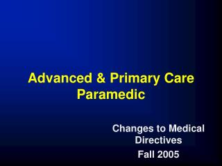 Advanced & Primary Care Paramedic