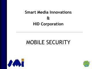 Smart Media Innovations & HID Corporation